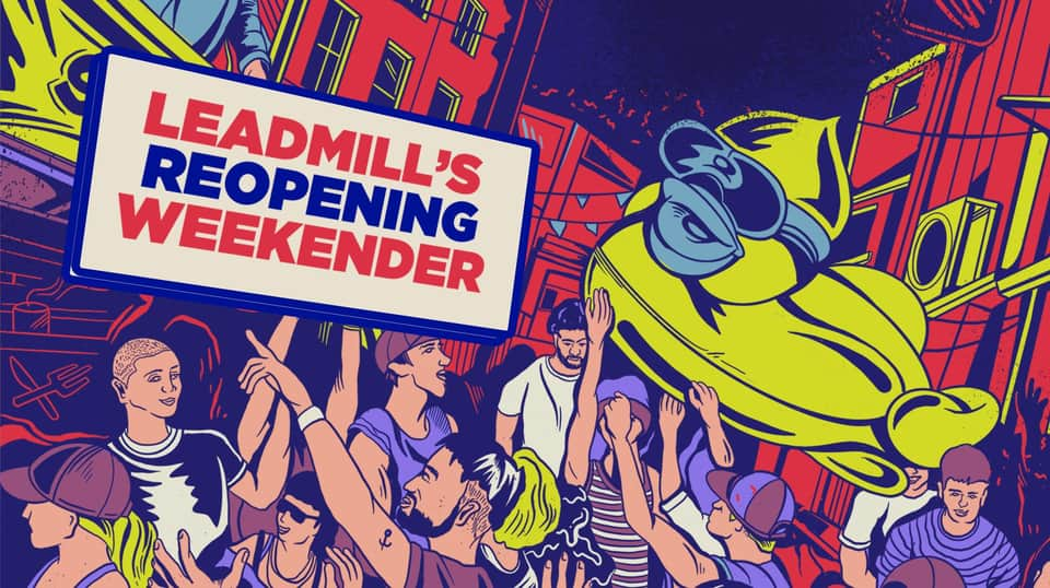 Leadmill are planning their reopening parties