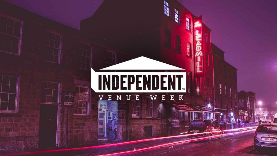Leadmill Independent Venue Week