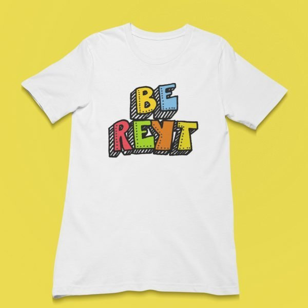 white unisex t shirt laying flat on a yellow table top with colourful hand typography lettering saying Be Reyt